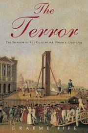 Terror the Shadow Of the Guillotine - France 1793-1794